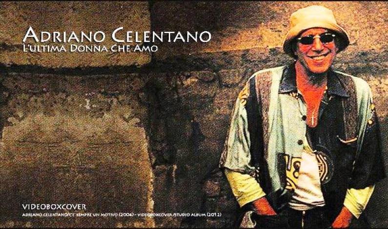 Adriano Celentano – L'ultima Donna Che Amo